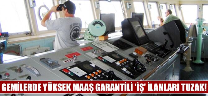 Gemide Garantili İş İlanı